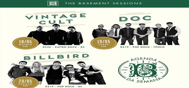 The Basement traz os shows de Vintage Cult, Doc e BillBird nesta semana