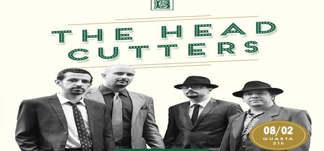 Hoje tem The Headcutters ao vivo no The Basement