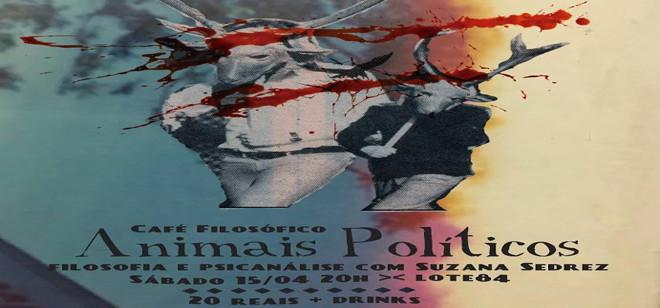 Animais Políticos é tema de debate no Lote84 neste sábado