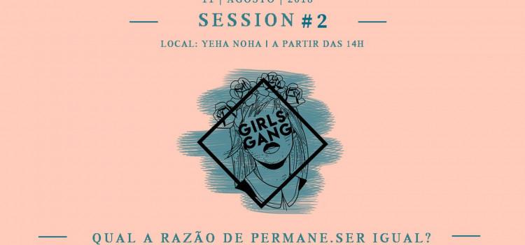 Yeha Noha recebe a segunda edição do Girls Gang